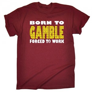 123t Slogans Men's BORN TO GAMBLE FORCED TO WORK LOOSE FIT T-SHIRT